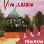 Viva la Banda. Plaza Mayor
